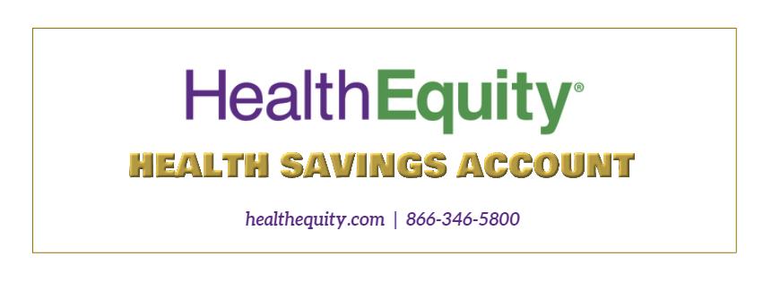 Health Saving Account through Health Equity.  Phone number 866-346-5800